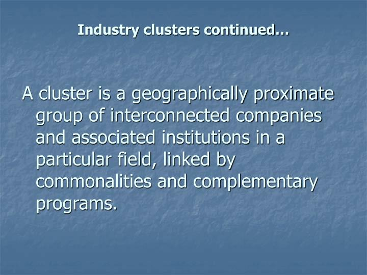 Industry clusters continued