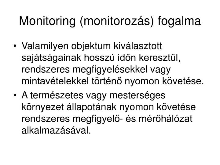 Monitoring (monitorozás) fogalma