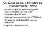 omsz kapcsolata a meteorol giai vil gszervezettel wmo