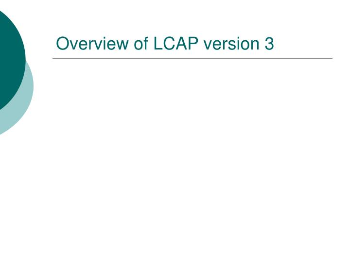 Overview of LCAP version 3