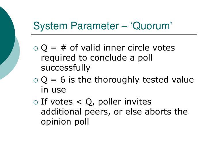 System Parameter – 'Quorum'