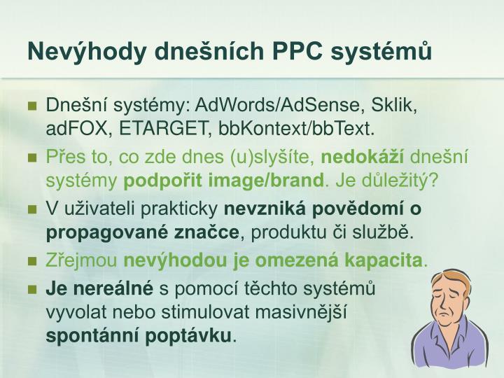 Nevýhody dnešních PPC systémů