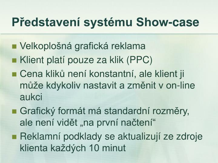 Představení systému Show-case