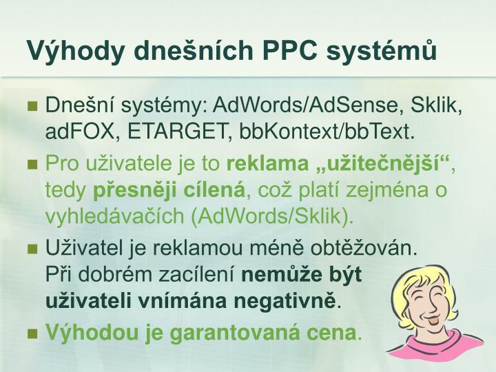 Výhody dnešních PPC systémů
