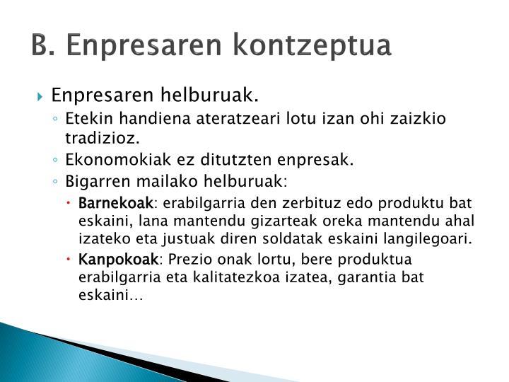 B. Enpresaren kontzeptua