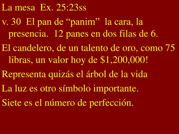 La mesa  Ex. 25:23ss