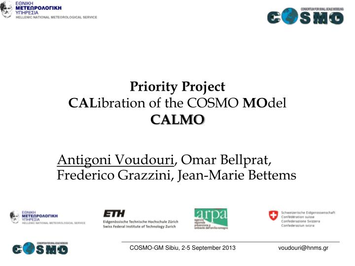 Priority project cal ibration of the cosmo mo del calmo
