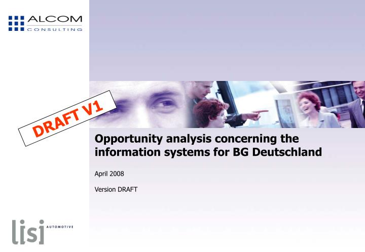 Opportunity analysis concerning the information systems for bg deutschland april 2008 version draft