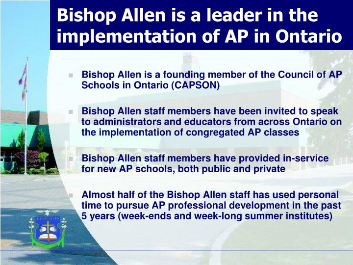 Bishop Allen is a leader in the implementation of AP in Ontario