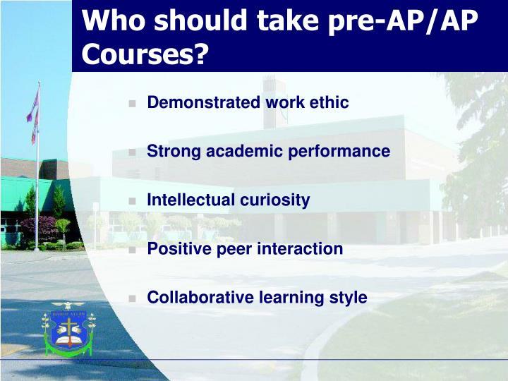 Who should take pre-AP/AP Courses?