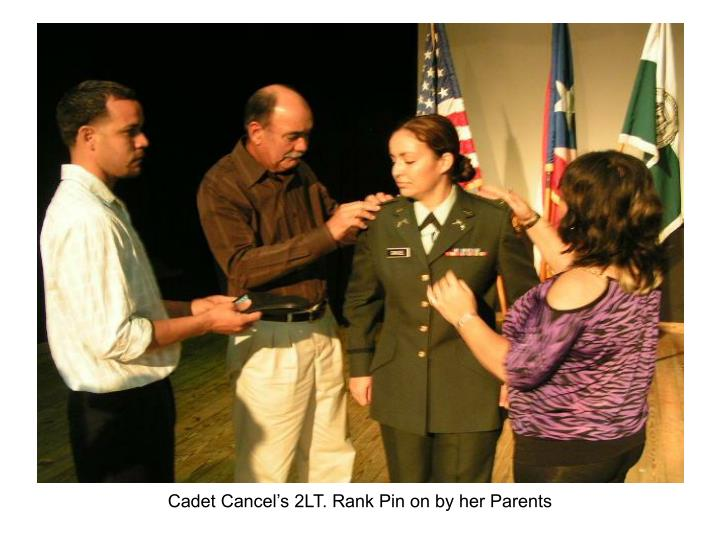 Cadet Cancel's 2LT. Rank Pin on by her Parents