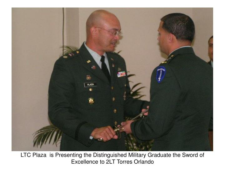 LTC Plaza  is Presenting the Distinguished Military Graduate the Sword of Excellence to 2LT Torres Orlando