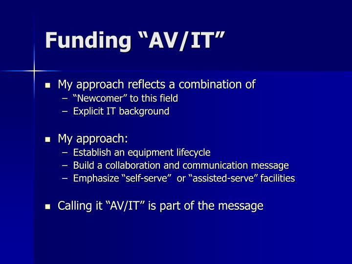 "Funding ""AV/IT"""