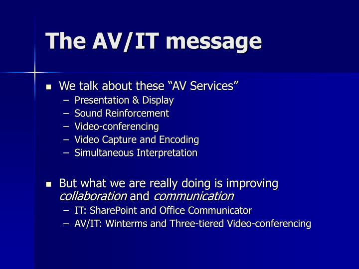 The AV/IT message