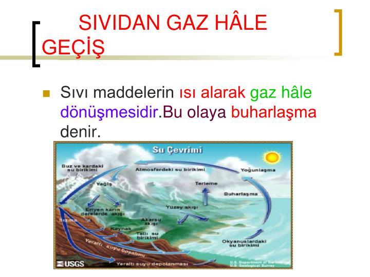 SIVIDAN GAZ HÂLE GEÇİŞ