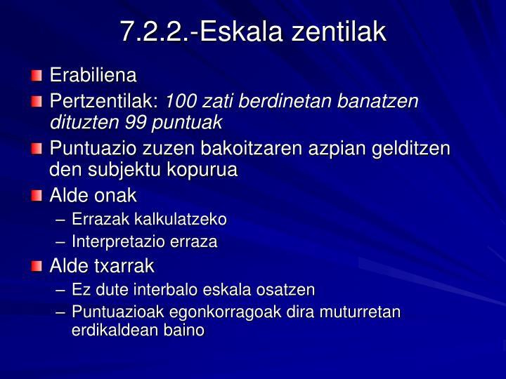 7.2.2.-Eskala zentilak