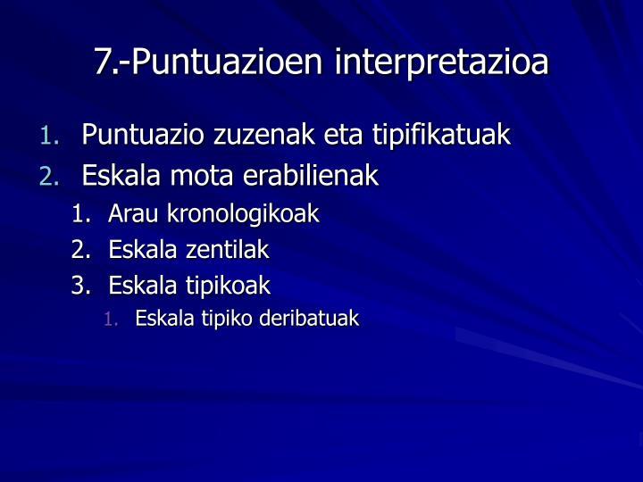 7.-Puntuazioen interpretazioa