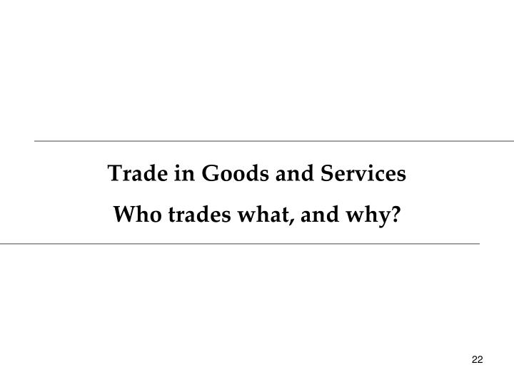 Trade in Goods and Services