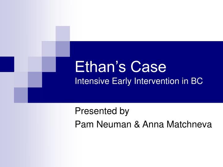 Ethan s case intensive early intervention in bc