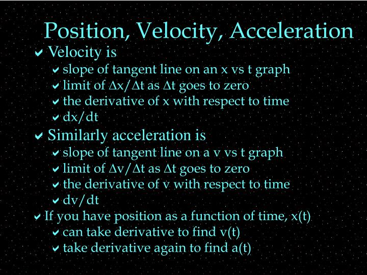 Position, Velocity, Acceleration