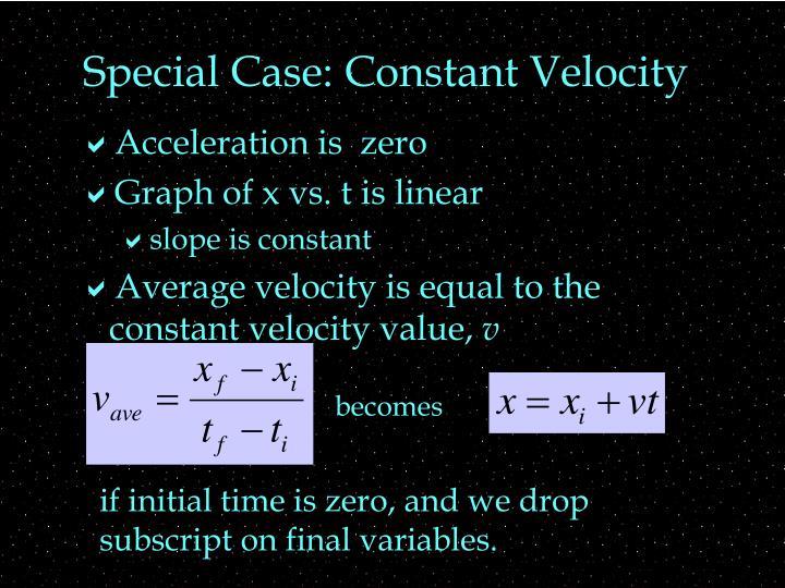 Special Case: Constant Velocity