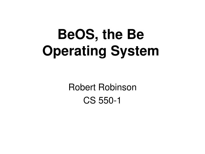 Beos the be operating system