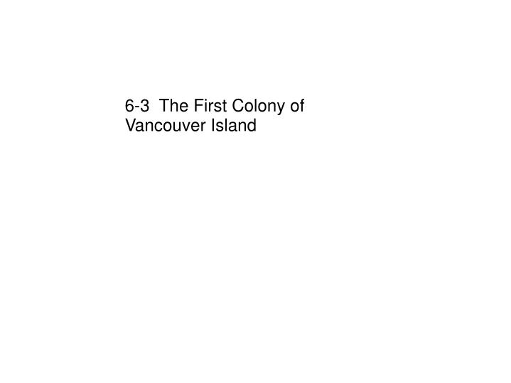 6-3  The First Colony of Vancouver Island