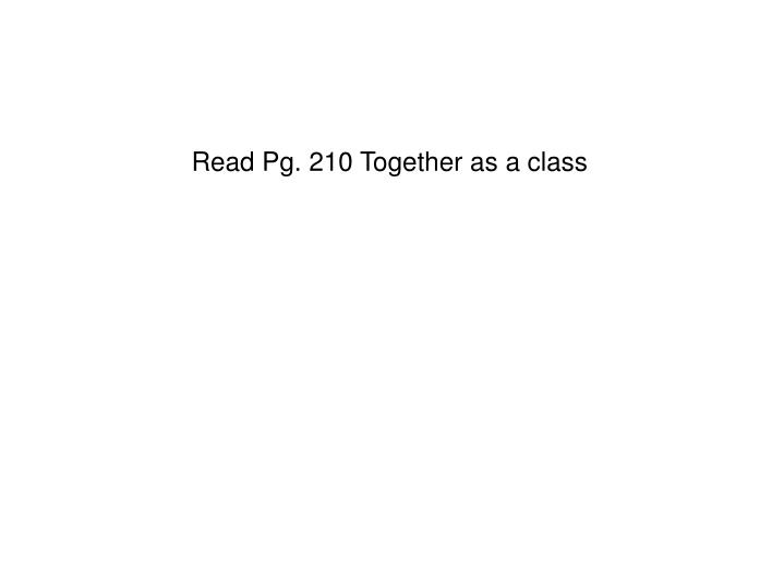 Read Pg. 210 Together as a class