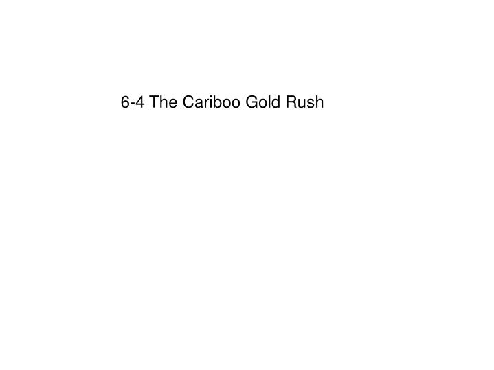 6-4 The Cariboo Gold Rush