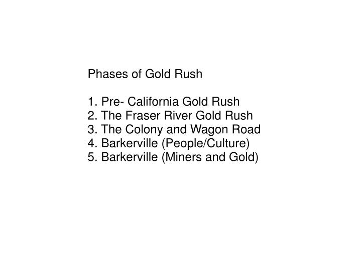 Phases of Gold Rush