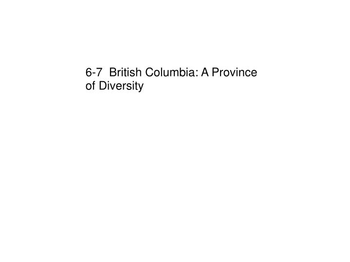 6-7  British Columbia: A Province of Diversity