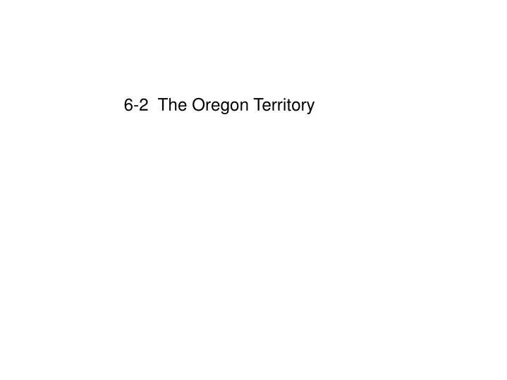 6-2  The Oregon Territory