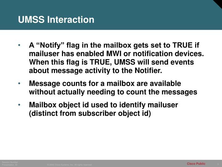 UMSS Interaction
