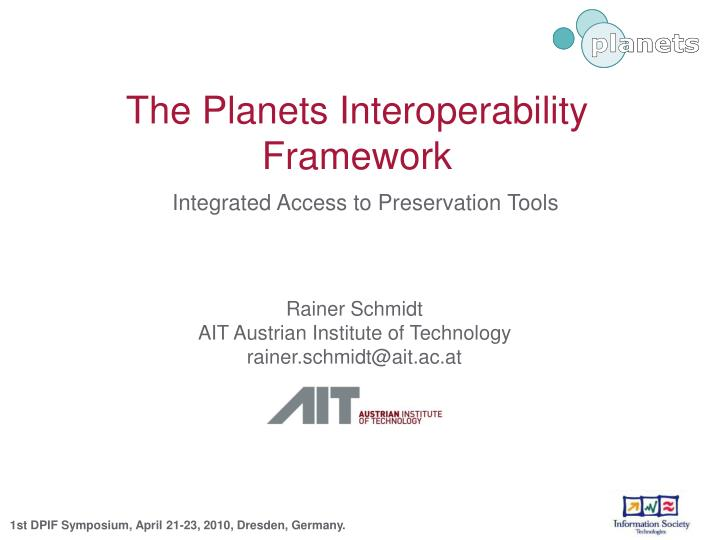 The planets interoperability framework