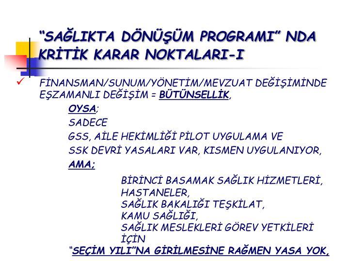 """SAĞLIKTA DÖNÜŞÜM PROGRAMI"" NDA          KRİTİK KARAR NOKTALARI-I"