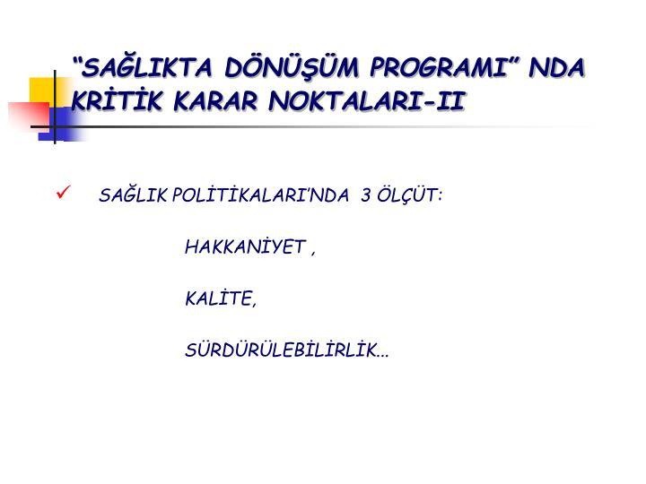 """""""SAĞLIKTA DÖNÜŞÜM PROGRAMI"""" NDA          KRİTİK KARAR NOKTALARI-II"""