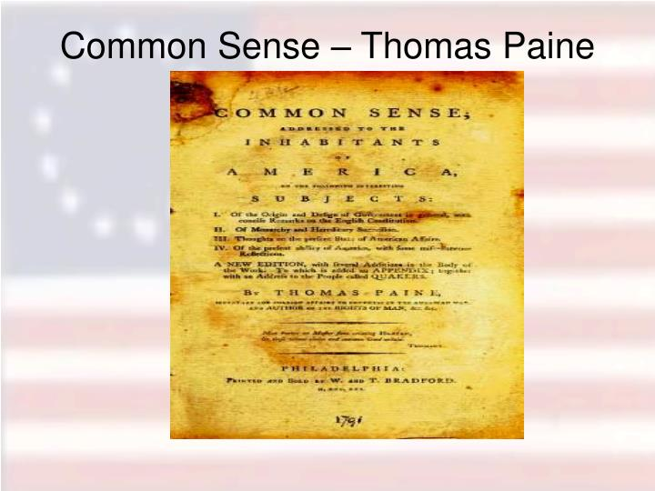 a comparison of thomas paines common sense and thomas jeffersons declaration of independence Thomas paine's common sense analysis early american history is filled with influential figures that helped our country become the nation we are today you hear about all the famous americans like george washington, thomas jefferson and benjamin franklin growing up in grade school, and how they helped in our drive for independence.
