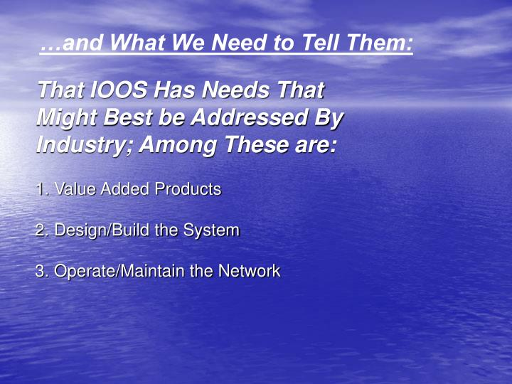 That IOOS Has Needs That Might Best be Addressed By Industry; Among These are: