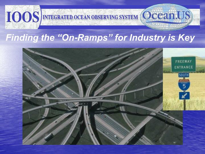 "Finding the ""On-Ramps"" for Industry is Key"