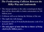 the forthcoming collision between the milky way and andromeda
