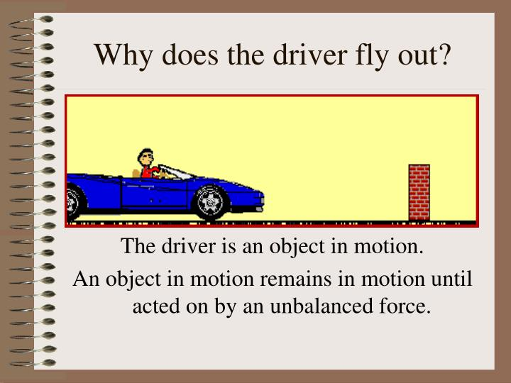 Why does the driver fly out?