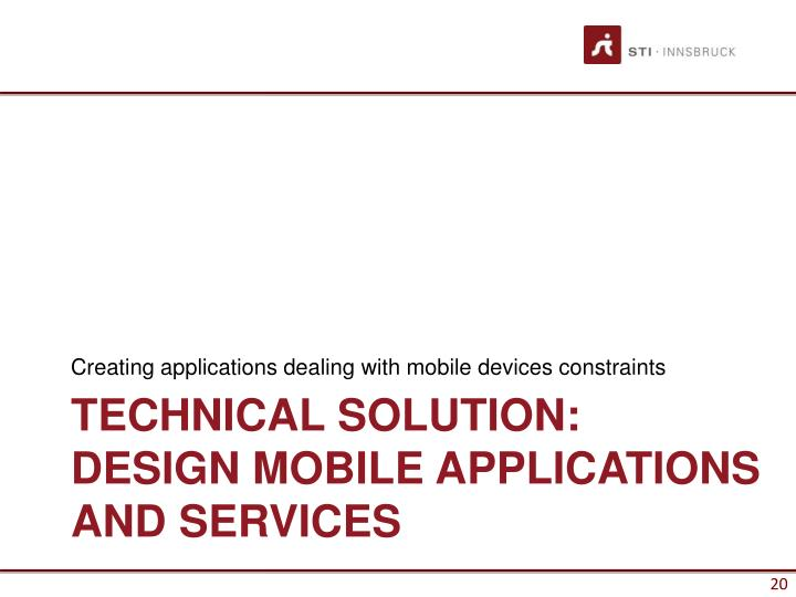 Creating applications dealing with mobile devices constraints