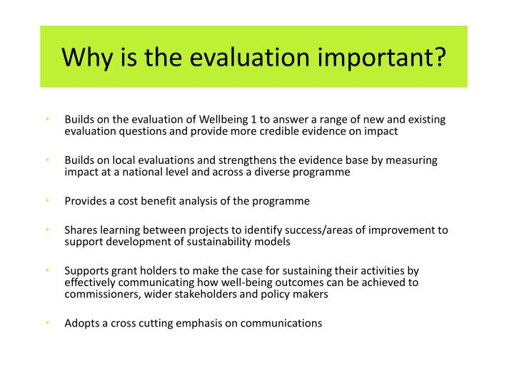Why is the evaluation important?