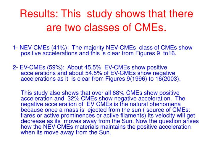 Results: This  study shows that there are two classes of CMEs