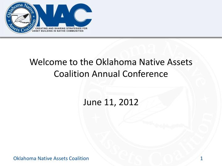 Welcome to the Oklahoma Native Assets Coalition Annual Conference