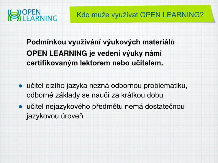 Kdo může využívat OPEN LEARNING?