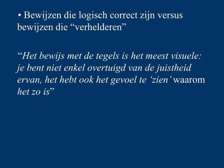 """• Bewijzen die logisch correct zijn versus bewijzen die """"verhelderen"""""""