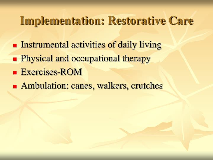 Implementation: Restorative Care