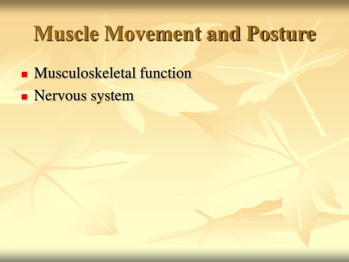Muscle Movement and Posture