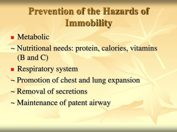 Prevention of the Hazards of Immobility